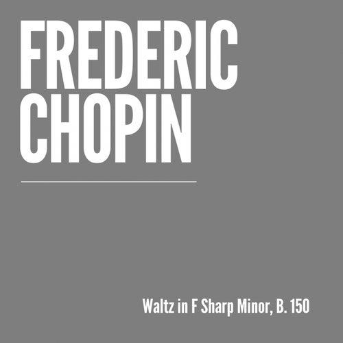 Waltz, B. 150 by Frédéric Chopin