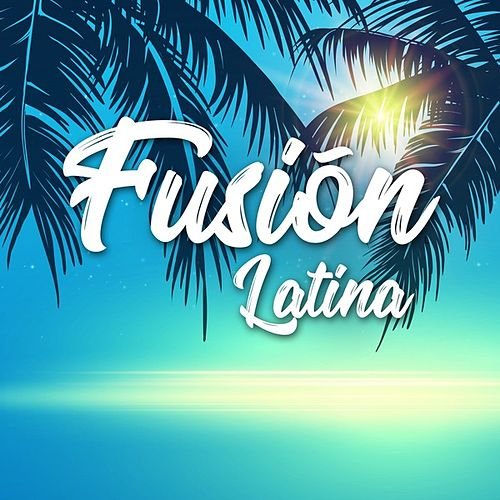 Fusión Latina von Various Artists
