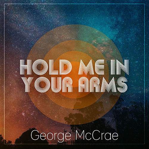 Hold Me In Your Arms de George McCrae