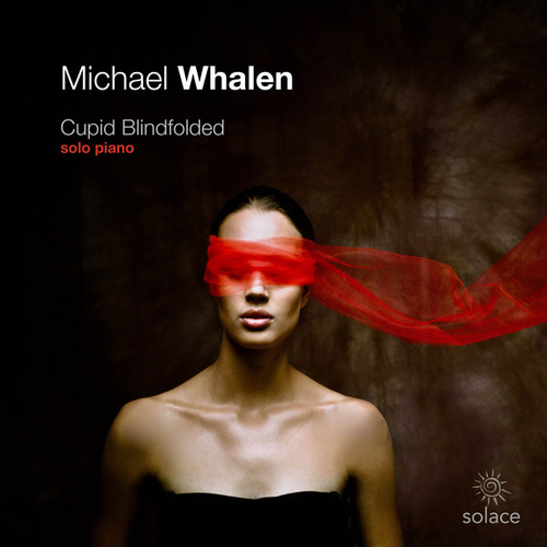 Cupid Blindfolded: Solo Piano de Michael Whalen