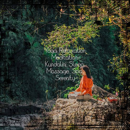Yoga Relaxation: Meditation, Kundalini, Sleep, Massage, Spa, Serenity de Various Artists