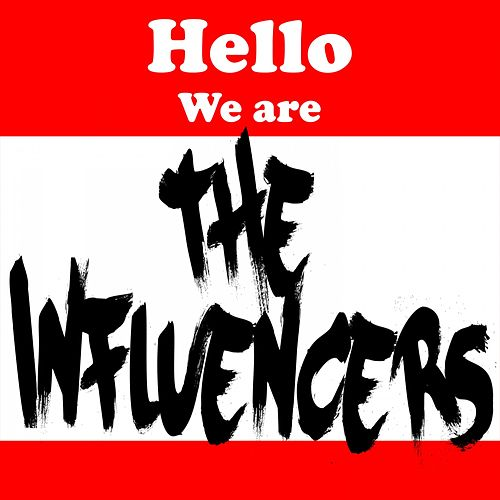 Hello We Are the Influencers by The Influencers