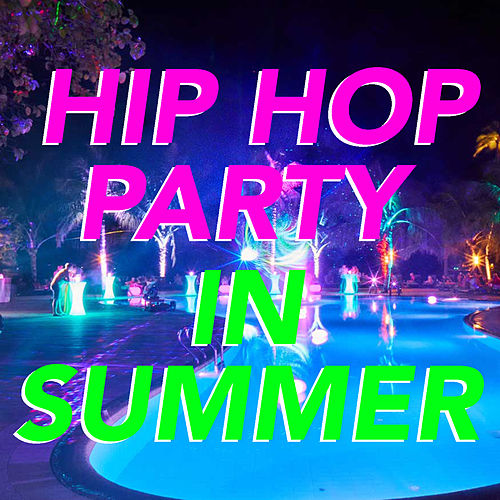 Hip Hop Party In Summer by Various Artists