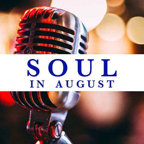 Soul In August by Various Artists