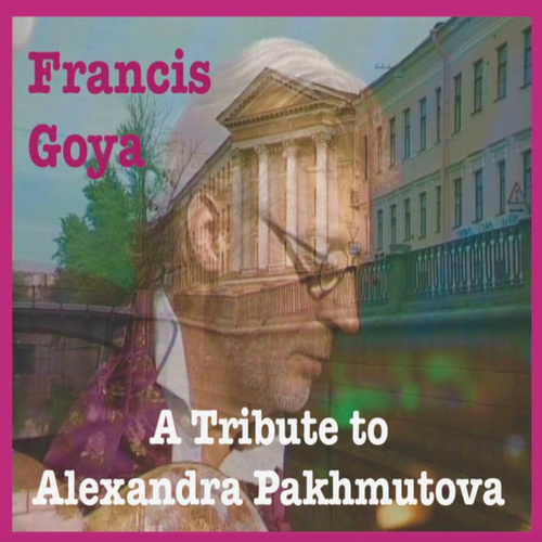 A Tribute to Alexandra Pakhmutova by Francis Goya