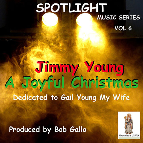 A Joyful Christmas — Spotlight, Vol 6 de Jimmy Young