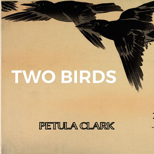 Two Birds von Petula Clark