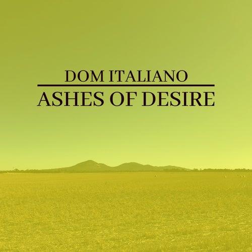 Ashes of Desire de Dom Italiano