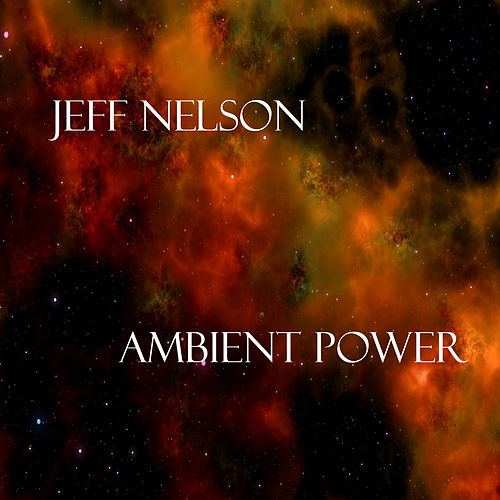 Ambient Power by Jeff Nelson