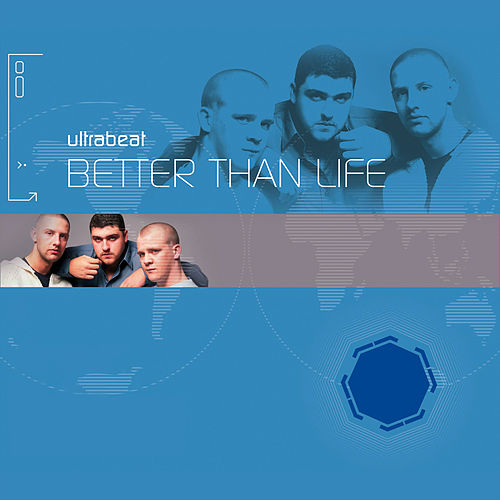 Better Than Life by Ultrabeat