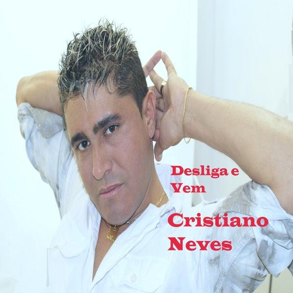 Cristiano Neves - Desliga e Vem (2019)