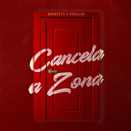 Cancela a Zona de Humberto & Ronaldo