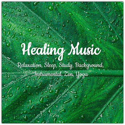 Healing Music: Relaxation, Sleep, Study, Background, Instrumental, Zen, Yoga de Various Artists