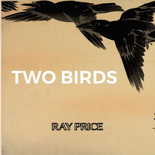 Two Birds von Ray Price