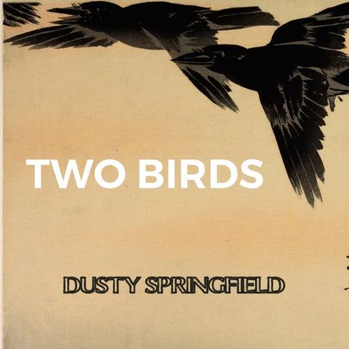 Two Birds de Dusty Springfield