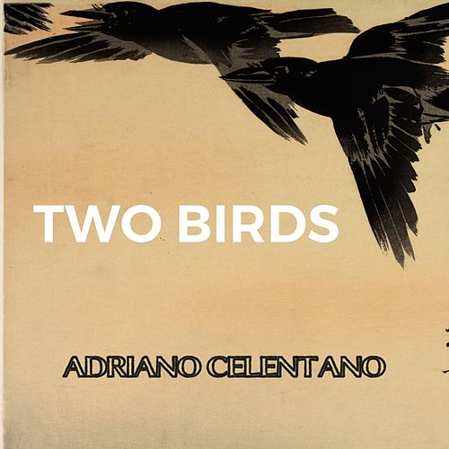 Two Birds von Adriano Celentano