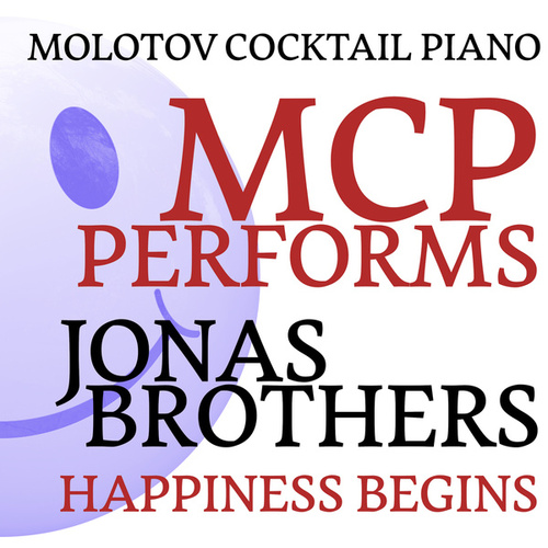 MCP Performs Jonas Brothers: Happiness Begins by Molotov Cocktail Piano