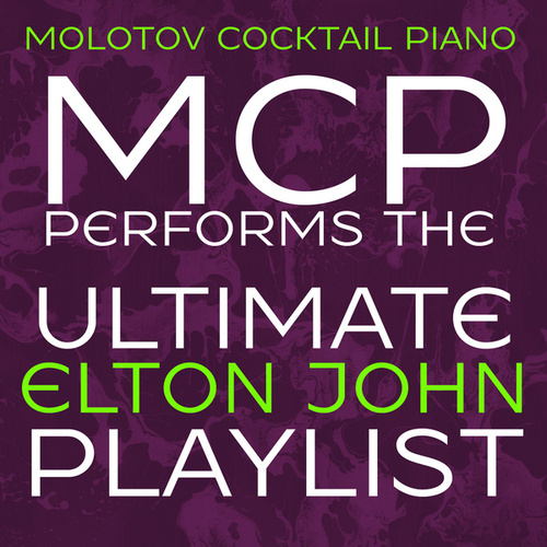 MCP Performs the Ultimate Elton John Playlist di Molotov Cocktail Piano