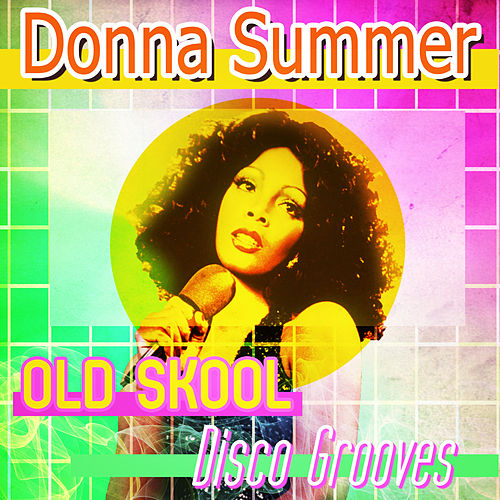 Old Skool Disco Grooves by Donna Summer