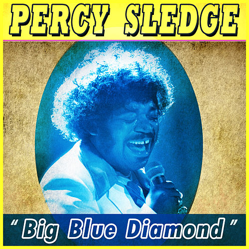 Big Blue Diamond von Percy Sledge