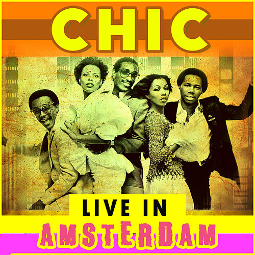 Live In Amsterdam by CHIC