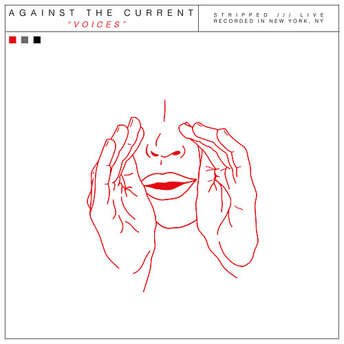 Voices (Stripped Live) by Against the Current