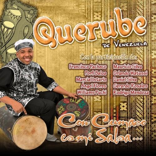 Con cumaco es mi salsa by Querube de Venezuela