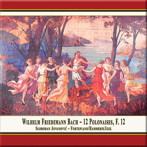 W.F. Bach: 12 Polonaises, F. 12 by Slobodan Jovanović