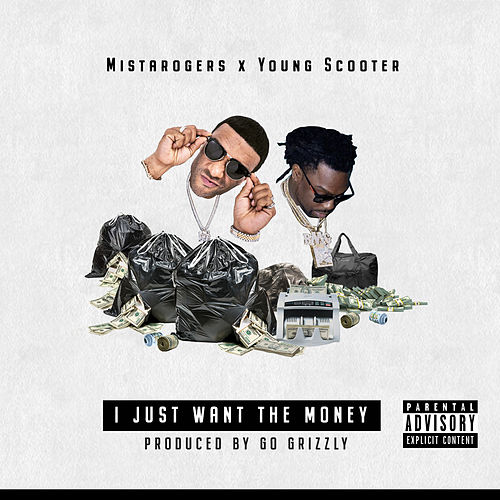 I Just Want the Money (feat. Young Scooter) de MistaRogers