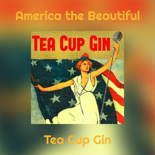 America the Beautiful (Tea Cup Gin) von Tea Cup Gin