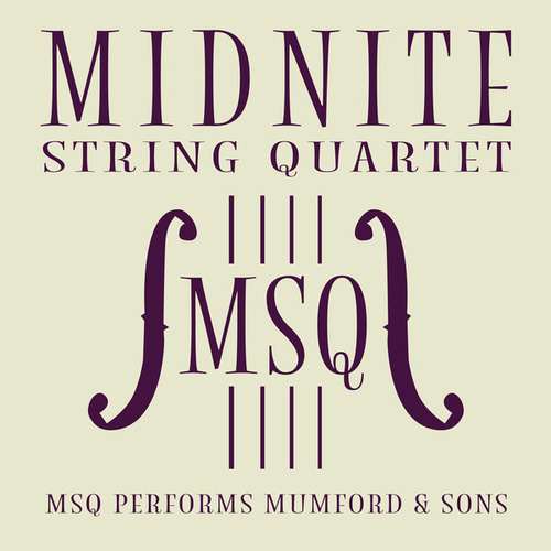 MSQ Performs Mumford & Sons by Midnite String Quartet