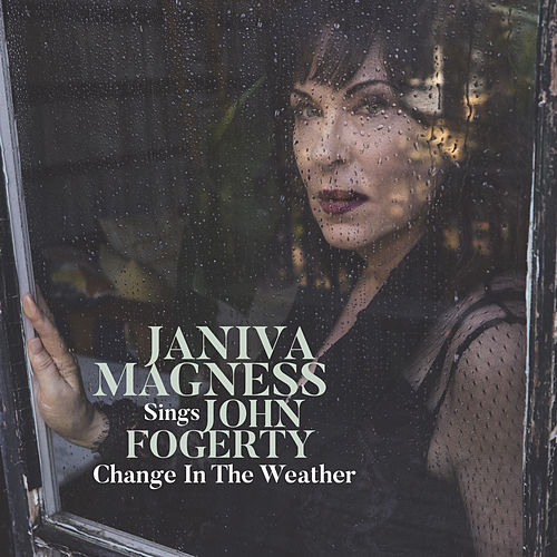 Change in the Weather: Janiva Magness Sings John Fogerty by Janiva Magness