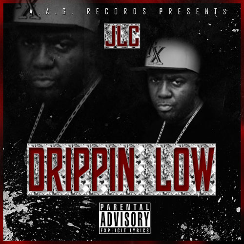 Drippin Low by Jlc