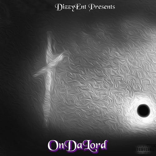 OnDaLord by DizzyEnT