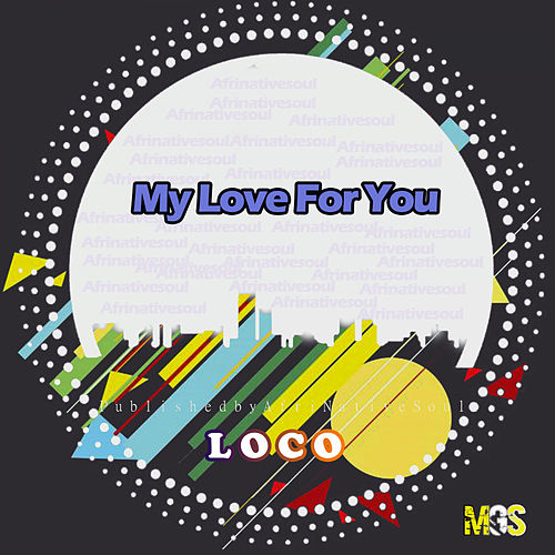 My Love For You de Loco