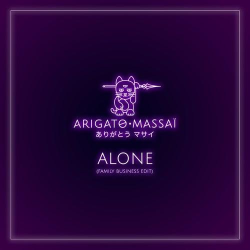 Alone (Family Business Edit) von Arigato MassaÏ