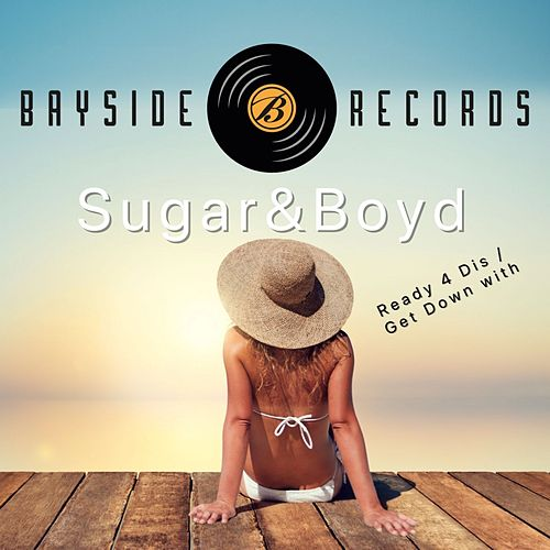 Ready 4 Dis (Extended Mixes) by Sugar