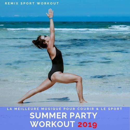 Summer Party Workout 2019 (La Meilleure Musique Pour Courir & Le Sport) by Remix Sport Workout