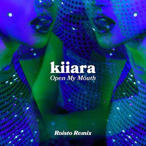 Open My Mouth (Roisto Remix) by Kiiara