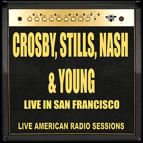 Live in San Francisco (Live) by Crosby, Stills, Nash and Young