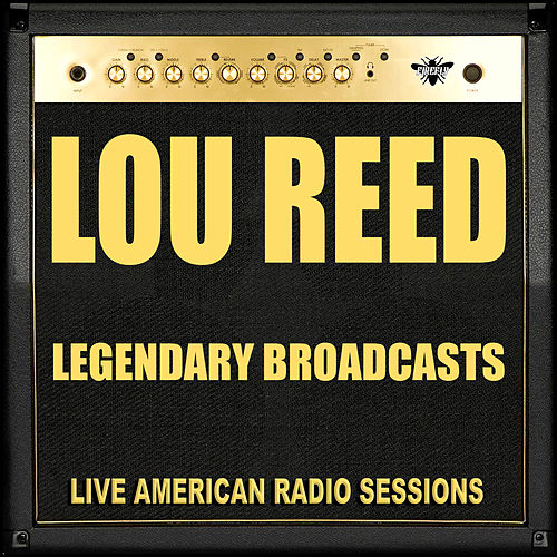 Legendary Broadcasts (Live) de Lou Reed