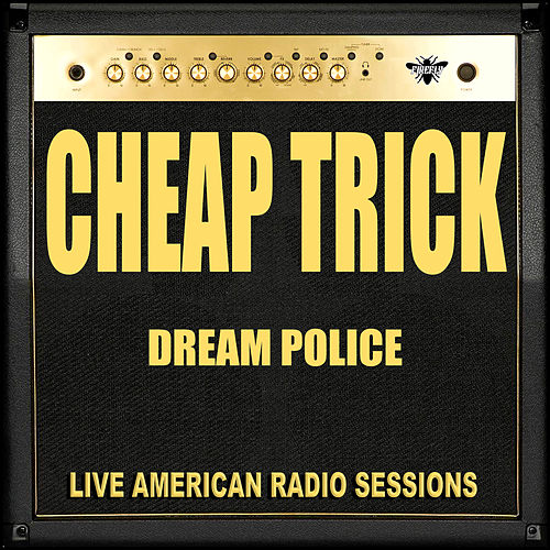 Dream Police (Live) de Cheap Trick