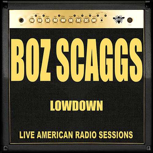 Lowdown (Live) de Boz Scaggs