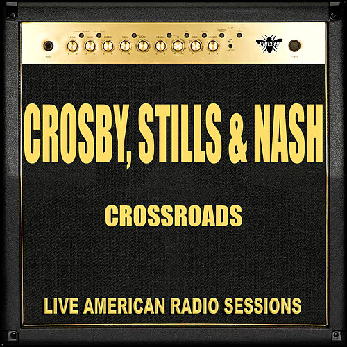 Crossroads (Live) de Crosby, Stills and Nash