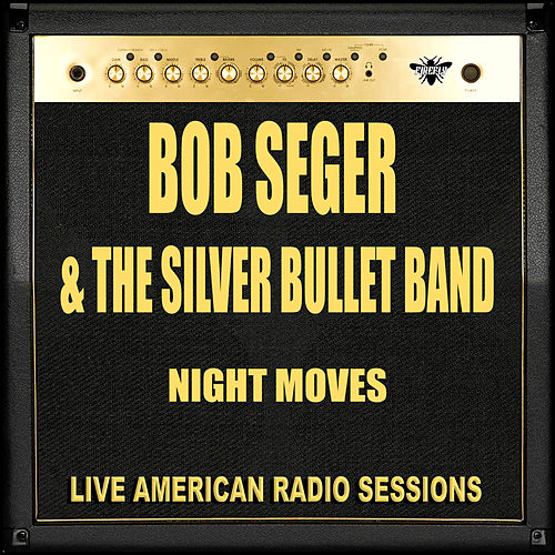 Night Moves (Live) by Bob Seger