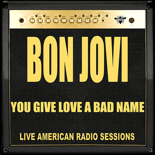 You Give Love a Bad Name (Live) de Bon Jovi