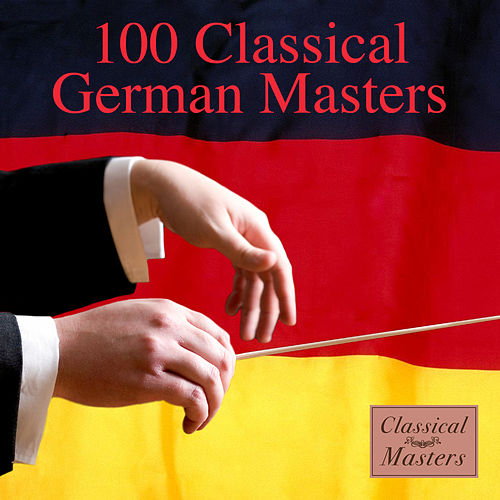 100 Classical German Masters von Various Artists
