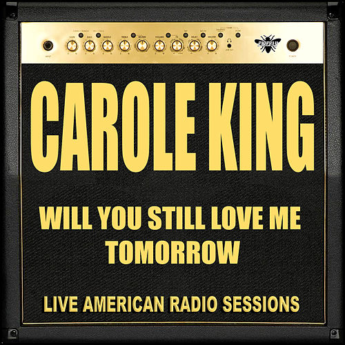 Will You Still Love Me Tomorrow (Live) by Carole King