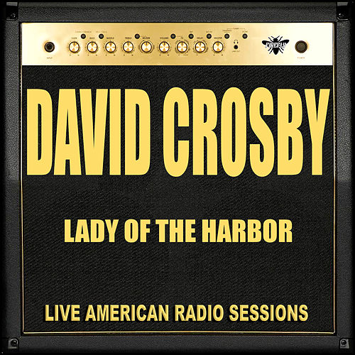 Lady Of The Harbor (Live) de David Crosby