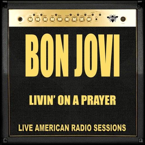 Livin' On A Prayer (Live) by Bon Jovi